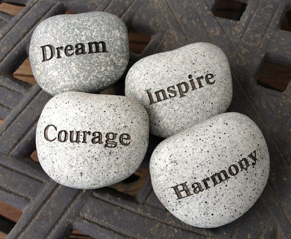Live Life with Purpose.  Dream, Inspire, Harmony & Courage